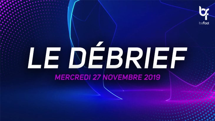 LDC : Le débrief de la soirée (Mercredi 27/11)