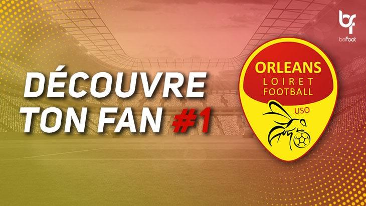 Découvre ton fan #1 : US Orléans
