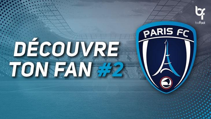 Découvre ton fan #2 : Paris FC