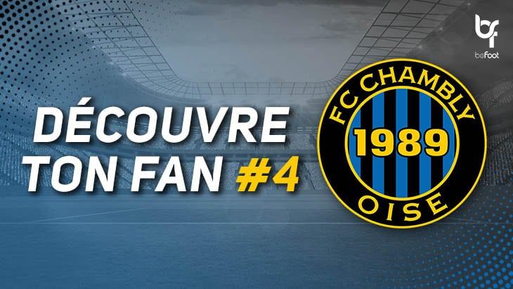 Découvre ton fan #4 : FC Chambly Oise