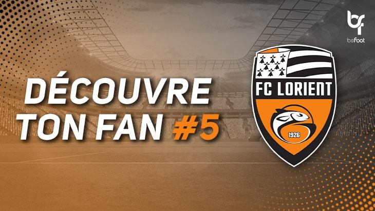 Découvre ton fan #5 : FC Lorient