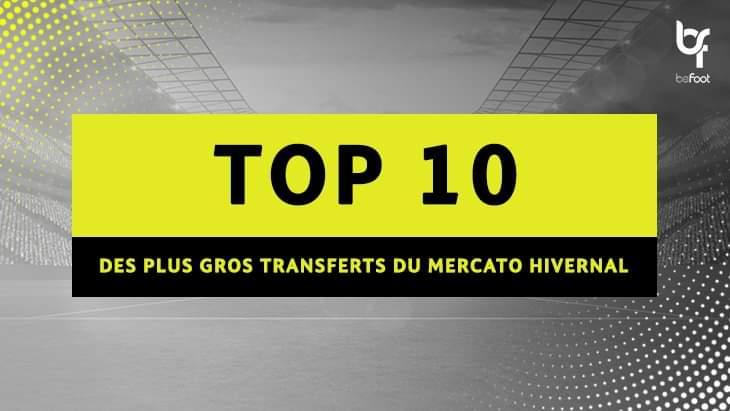 TOP 10 des plus gros transferts du Mercato Hivernal