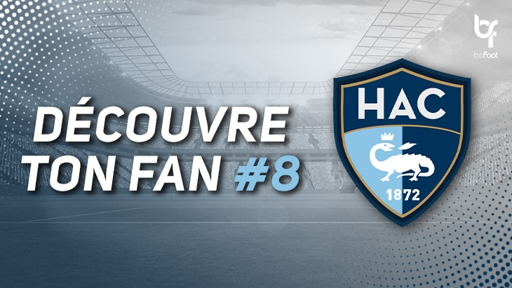 Découvre ton fan #8 : Le Havre