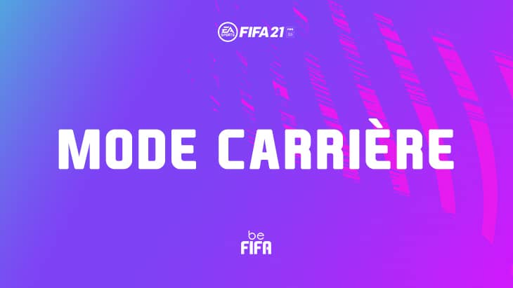 FIFA21 : les nouveautés du mode carrière
