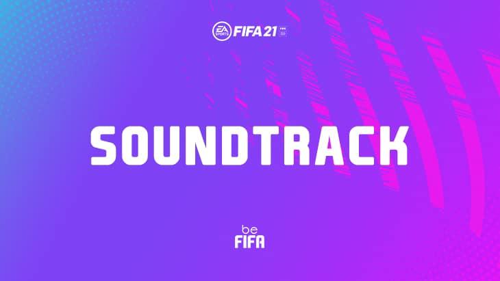 La probable soundtrack de FIFA21