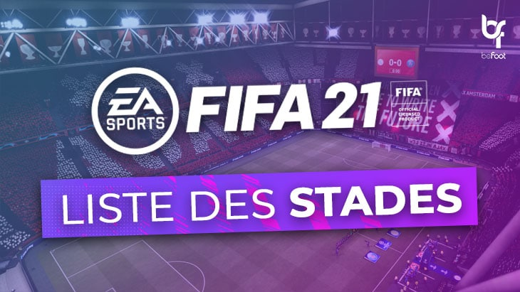 FIFA 21 : Les stades présents dans le jeu