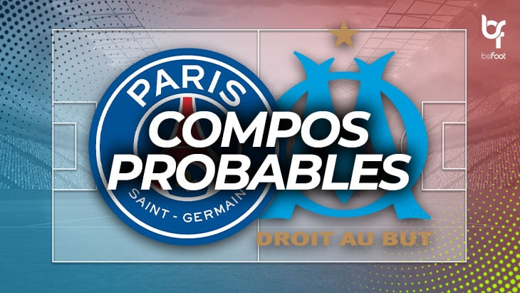 PSG – OM : Les compositions probables !