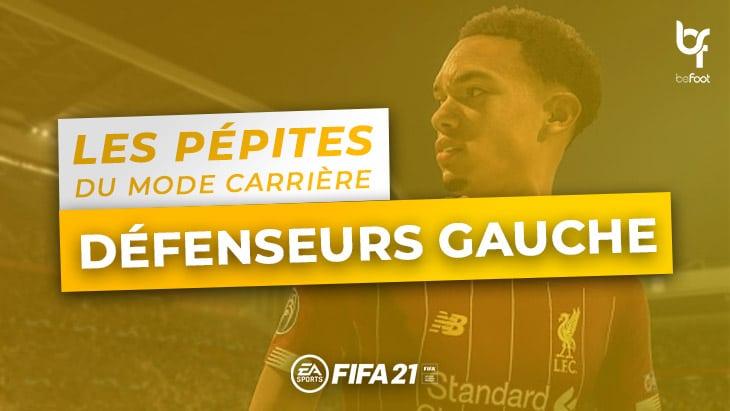 FIFA 21 – Les pépites du Mode Carrière : Les Défenseurs Gauches