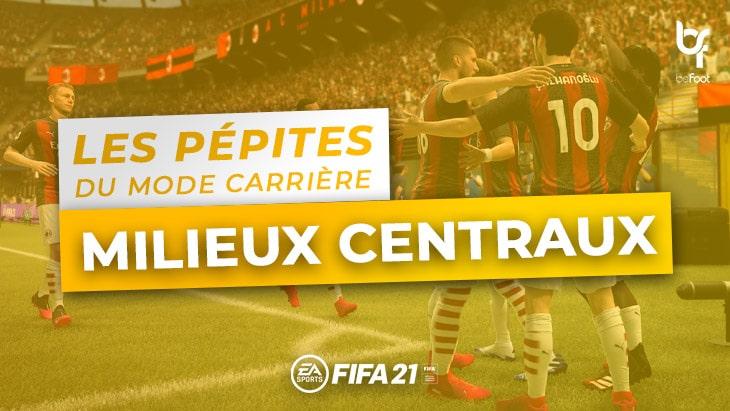 FIFA 21 – Les pépites du Mode Carrière : Les Milieux Centraux