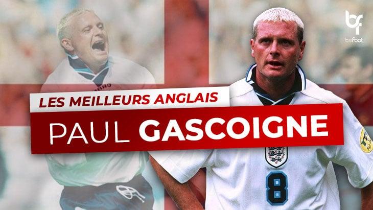 Les Meilleurs Anglais – 10ème : Paul Gascoigne