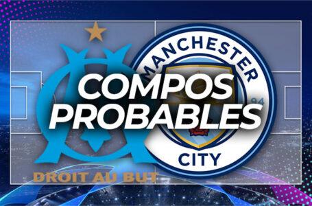 OM – Manchester City : Les compos probables