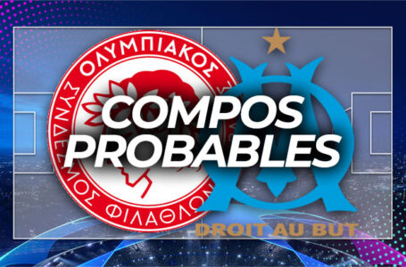 Olympiakos – OM : Les compos probables !