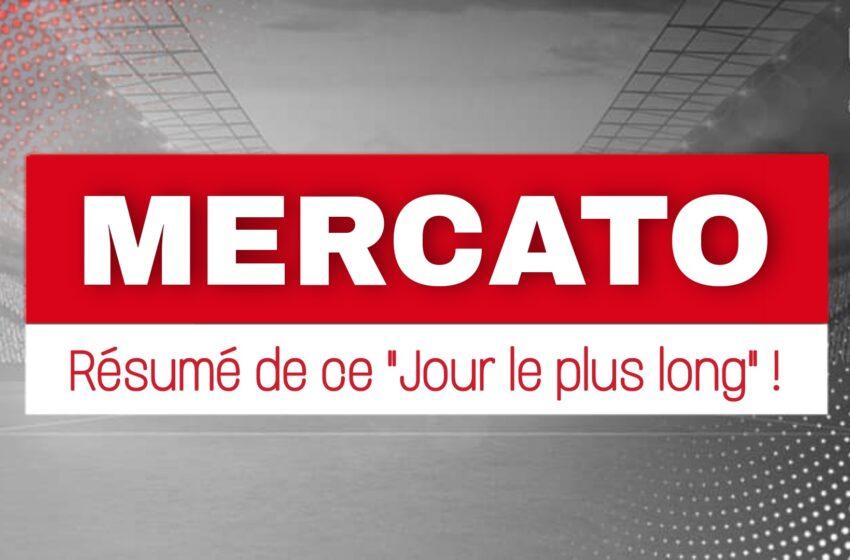 """Mercato : Résumé de ce """"Jour le plus long""""… Incroyable !"""