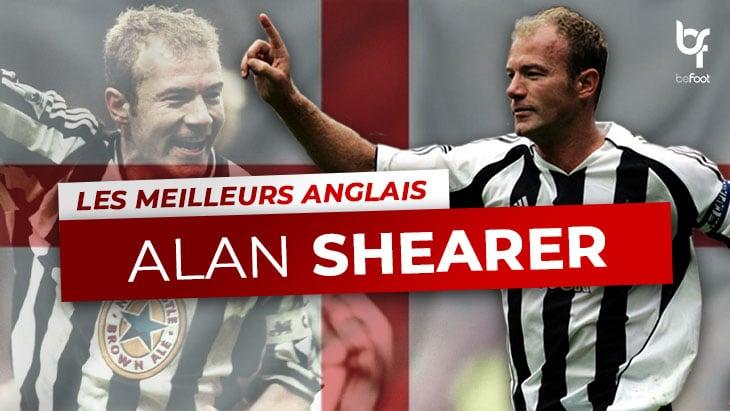 Les Meilleurs Anglais – 8ème : Alan Shearer