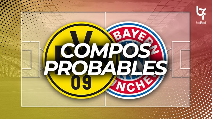Dortmund – Bayern Munich : Les compos probables !