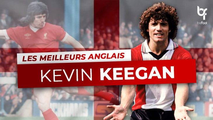 Les meilleurs anglais – 9ème: Kevin Keegan