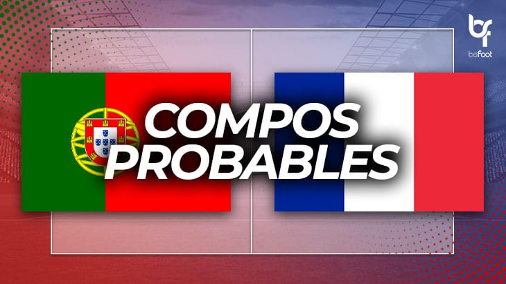 Portugal 🇵🇹 – 🇫🇷 France : Les compos probables !