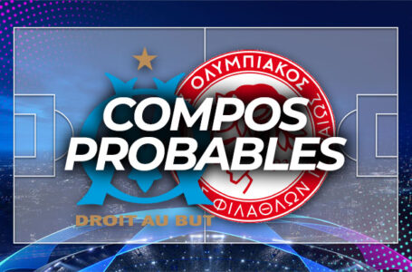 OM – Olympiacos : Les compos probables !