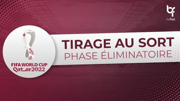 Coupe du Monde 2022 : Le tirage complet des éliminatoires !