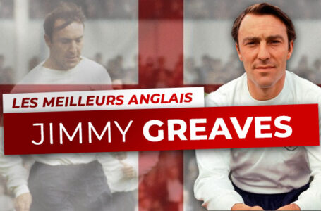 Les Meilleurs Anglais – 7ème : Jimmy Greaves