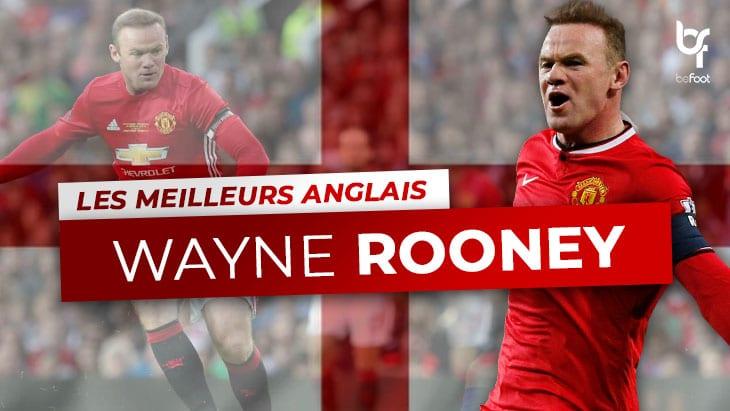 Les Meilleurs Anglais – 6ème : Wayne Rooney