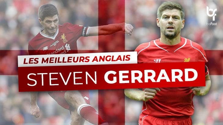 Les Meilleurs Anglais – 4ème : Steven Gerrard
