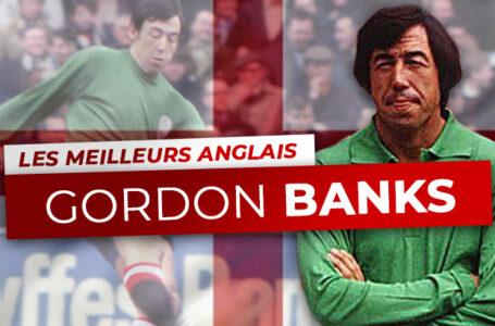 Les Meilleurs Anglais – 3ème : Gordon Banks
