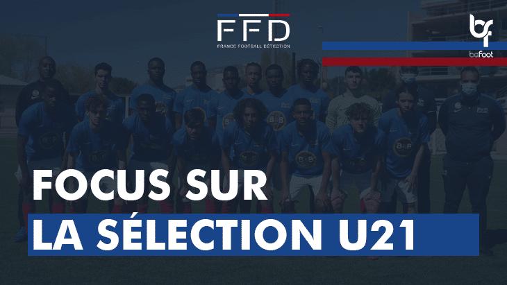 FFD : focus sur la sélection U21 ! #2
