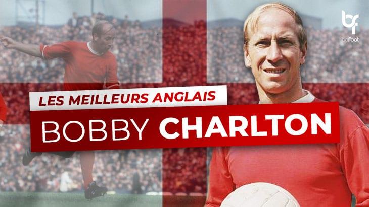 Les Meilleurs Anglais – 1er : Bobby Charlton