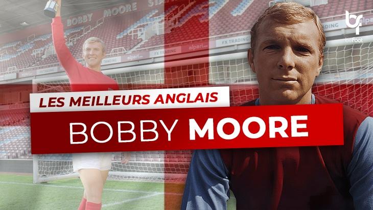 Les Meilleurs Anglais – 2ème : Bobby Moore