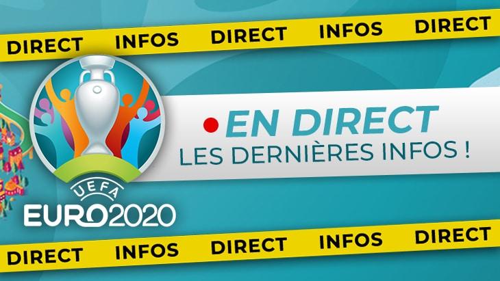 🔴 DIRECT – EURO 2020 : les dernières infos